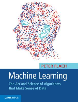 machine learning the and science of algorithms that make sense of data