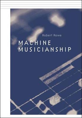 Machine Musicianship - Rowe, Robert