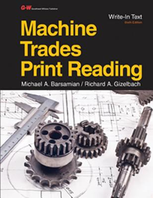 Machine Trades Print Reading - Barsamian, Michael A, and Gizelbach, Richard A