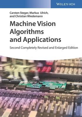 Machine Vision Algorithms and Applications - Steger, Carsten, and Ulrich, Markus, and Wiedemann, Christian
