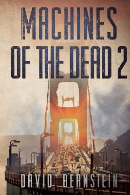 Machines of the Dead 2 - Bernstein, David