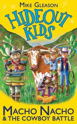 Macho Nacho & the Cowboy Battle: Book 4 - Gleason, Mike