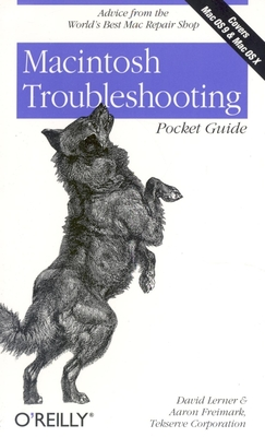 Macintosh Troubleshooting Pocket Guide - Lerner, David, and Freimark, Aaron, and Tekserve Corporation