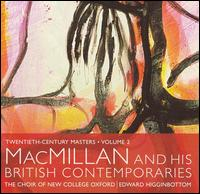 MacMillan & His British Contemporaries - Daniel Norman (tenor); Guy Cutting (treble); Laurence Cramp (bass); Matthew Venner (alto); Sam Ellison (treble);...