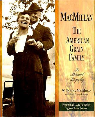 MacMillan: The American Grain Family - MacMillan, W Duncan, and Johnston, Patricia Condon, and Gordon, John Steele (Foreword by)
