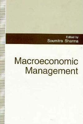 Macroeconomic Management - Sharma, Soumitra (Editor)
