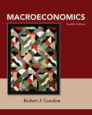 Macroeconomics Plus MyEconLab with Pearson Etext Student Access Code Card Package - Gordon, Robert J.