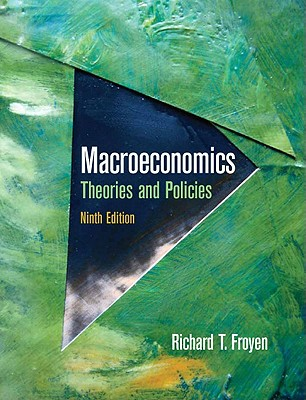Macroeconomics: Theories and Policies - Froyen, Richard T