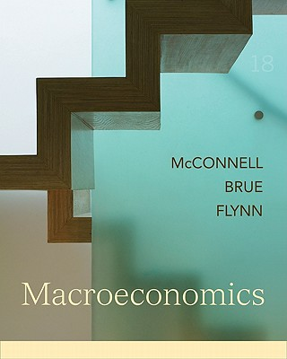 Macroeconomics - McConnell, Campbell R, and Brue, Stanley L, and Flynn, Sean M
