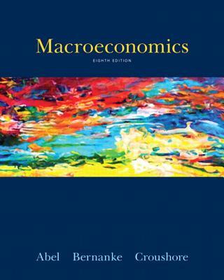 Macroeconomics - Abel, Andrew B., and Bernanke, Ben, and Croushore, Dean