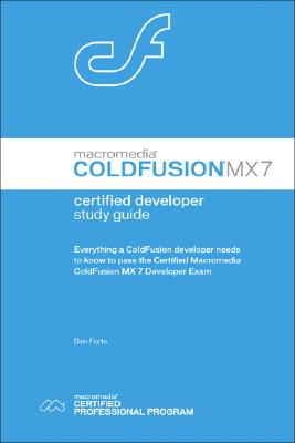 Macromedia Coldfusion Mx7 Certified Developer Study Guide - Forta, Ben