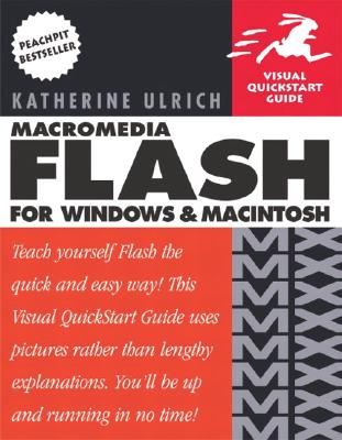 Macromedia Flash MX for Windows and Macintosh: Visual QuickStart Guide - Ulrich, Katherine, and Chun, Russell