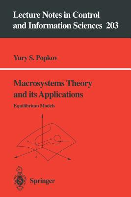 Macrosystems Theory and Its Applications: Equilibrium Models - Popkov, Yury S
