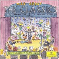 Mad about The Classics - Berlin Philharmonic Orchestra; Gothenburg Artillery Division; Gothenburg Churchbells; Gothenburg Symphony Brass Band;...