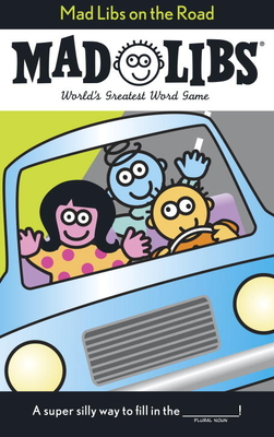 Mad Libs on the Road - Price, Roger, and Stern, Leonard