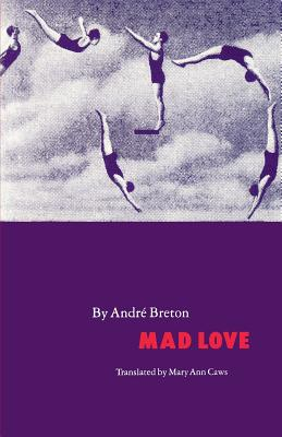 Mad Love-Pa - Breton, Andre, and Caws, Mary Ann (Translated by)