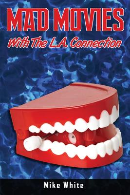 Mad Movies with the La Connection - White, Mike