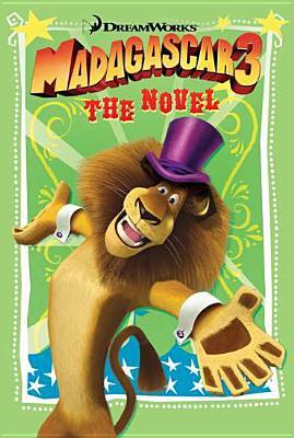 Madagascar 3: The Novel - Bader, Bonnie