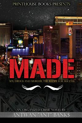 Made; Sex, Drugs and Murder; The Recipe for Success - Bank$, Antwan Ant