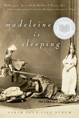 Madeleine Is Sleeping - Bynum, Sarah Shun