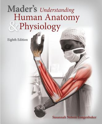 9780077774448 Maders Understanding Human Anatomy Physiology With