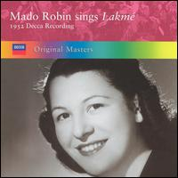 Mado Robin Sings Lakmé - Agnes Disney (vocals); Claudine Collart (vocals); Jacques Jansen (vocals); Jane Perriat (vocals); Jean Borthayre (vocals);...