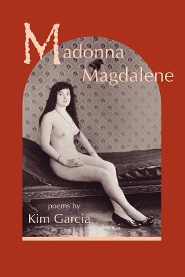 Madonna Magdalene - Garcia, Kim