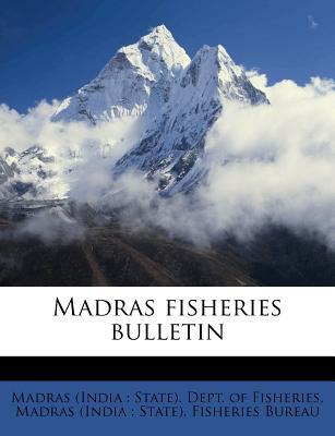 Madras Fisheries Bulletin - Madras (India State) Dept of Fisheri (Creator)
