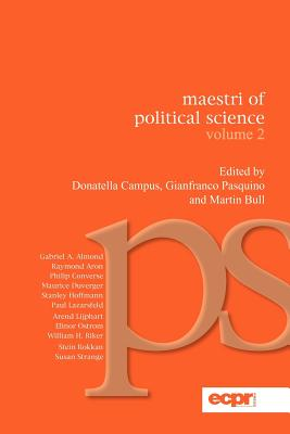 Maestri of Political Science - Campus, Donatella (Editor), and Pasquino, Gianfranco (Editor), and Bull, Martin (Editor)