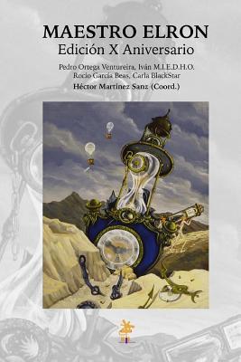 Maestro Elron: Edicion X Aniversario - Sanz, Hector Martinez, and Ventureira, Pedro Ortega, and Miedho, Ivan