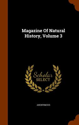 Magazine of Natural History, Volume 3 - Anonymous