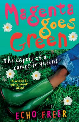 Magenta Goes Green: The Capers of a Campsite Queen! - Freer, Echo