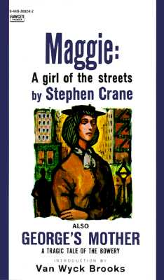 Maggie: A Girl of the Streets & George's Mother: Two Novels - Crane, Stephen