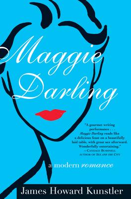 Maggie Darling: A Modern Romance - Kunstler, James Howard
