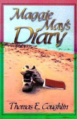 Maggie May's Diary - Coughlin, Thomas E