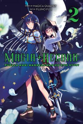Magia Record: Puella Magi Madoka Magica Side Story, Vol. 2 - Magica Quartet (Creator), and Fuji, Fujino