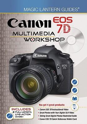 Magic Lantern Guides (R) Canon EOS 7d Multimedia Workshop - Lark Books