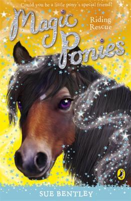 Magic Ponies: Riding Rescue - Bentley, Sue