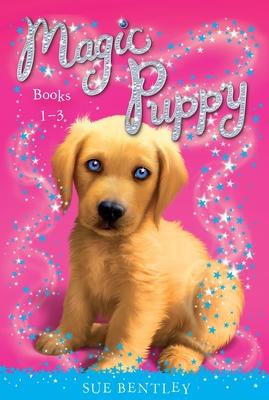Magic Puppy: Books 1-3 - Bentley, Sue