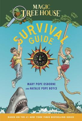 Magic Tree House Survival Guide - Osborne, Mary Pope, and Boyce, Natalie Pope