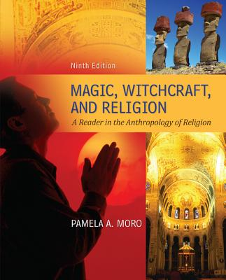 Magic Witchcraft and Religion: A Reader in the Anthropology of Religion - Moro, Pamela