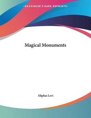 Magical Monuments - Levi, Eliphas
