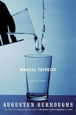 Magical Thinking: True Stories -