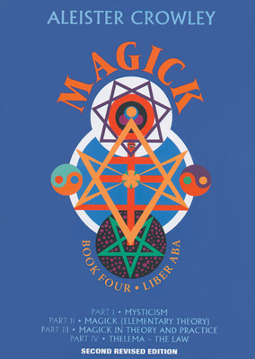Magick: Book 4-Liber ABA - Crowley, Aleister, and Waddell, Leila