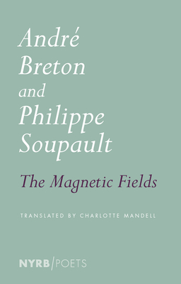 Magnetic Fields - Breton, Andre, and Soupault, Philippe