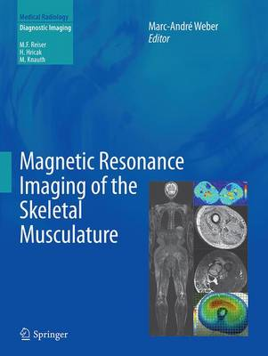 Magnetic Resonance Imaging of the Skeletal Musculature - Weber, Marc-Andre (Editor)