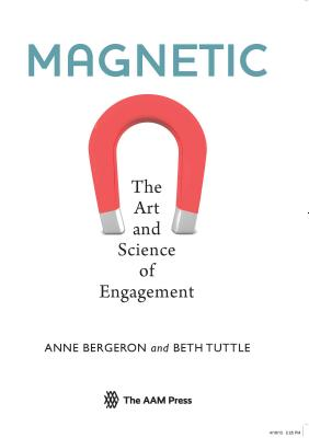 Magnetic: The Art and Science of Engagement - Bergeron, Anne, and Tuttle, Beth