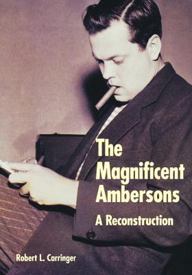 Magnificent Ambersons - Carringer, Robert L
