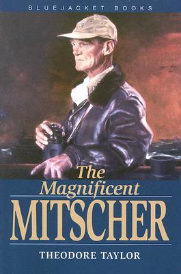 Magnificent Mitscher - Taylor, Theodore, III