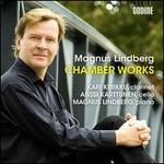 Magnus Lindberg: Chamber Works
